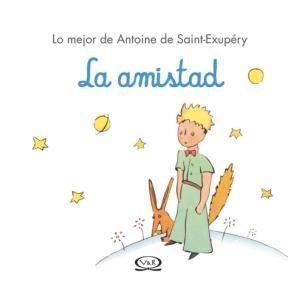 Amistad Lo Mejor De Antoine Saint Exupery Cartone Por