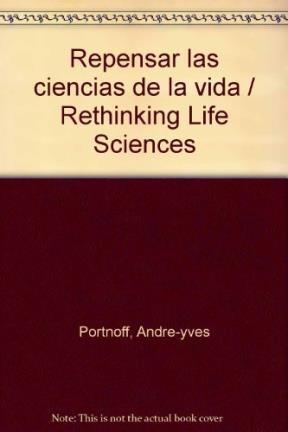 Libro Repensar Las Ciencias De La Vida