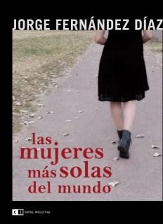 Libro Las Mujeres Mas Solas Del Mundo