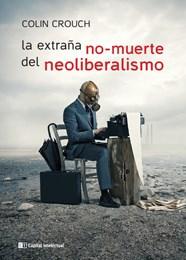 Papel LA EXTRAÑA NO MUERTE DEL NEOLIBERALISMO