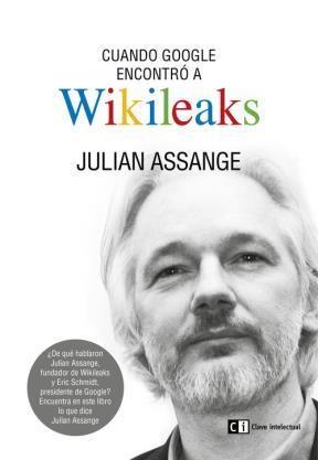 Papel Cuando Google Encontro A Wikileaks