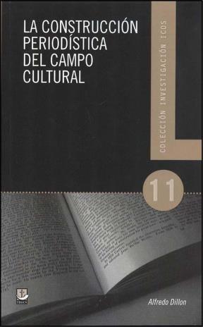 Libro La Construccion Periodistica Del Campo Cultural