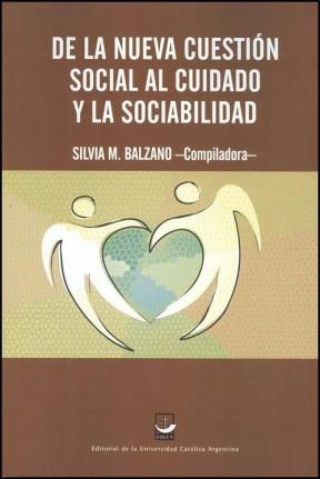 Libro De La Nueva Cuestion Social Al Cuidado Y La Sociabilidad
