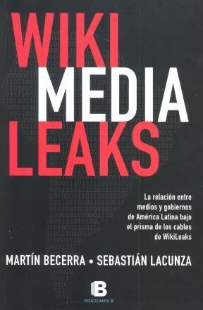 Libro Wiki Media Leaks  La Relacion Entre Medios Y Gobiernos De America Latina