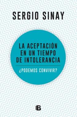 Libro La Aceptacion De Un Tiempo De Intolerancia