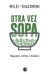 Papel Otra Vez Sopa: Maquinita, Infleta Y Devaluta