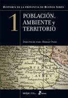 Papel Historia De La Provincia De Buenos Aires 1 - Poblacion Ambiente Y Territorio