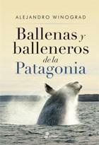 Libro Ballenas Y Balleneros De La Patagonia
