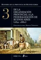 Libro 3. Historia De La Provincia De Buenos Aires  De La Organizacion