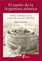 Libro El Sueño De La Argentina Atomica