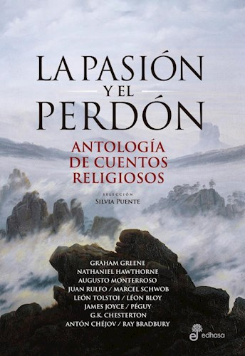 Papel Pasion Y El Perdon, La Antologia De Cuentos Religiosos