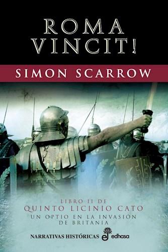 Libro Roma Vincit ! ( Libro 2 Quinto Licinio Cato )