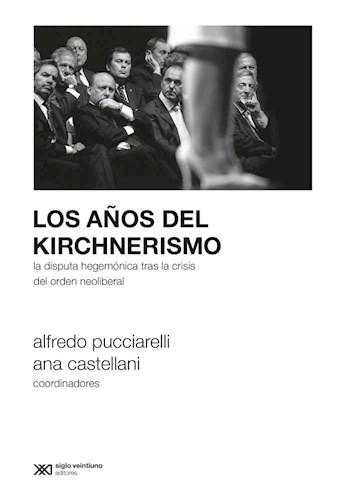 Libro Los Años Del Kirchnerismo