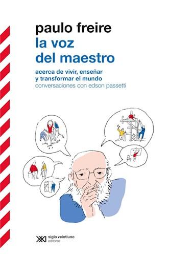 E-book La Voz Del Maestro: Acerca De Vivir, Enseñar Y Transformar El Mundo. Conversaciones Con Edson Passetti