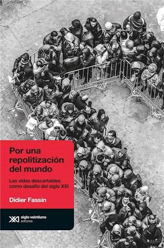 E-book Por Una Repolitización Del Mundo: Las Vidas Descartables Como Desafío Del Siglo Xxi