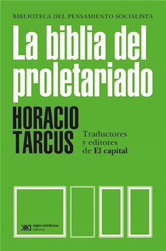 E-book La Biblia Del Proletariado: Traductores Y Editores De El Capital En El Mundo Hispanohablante