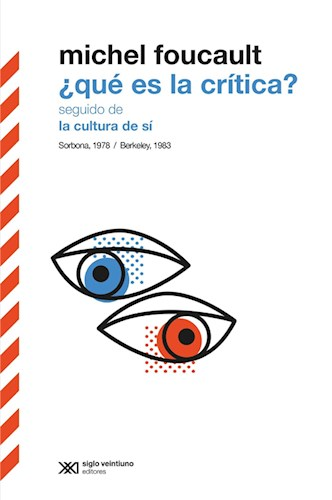 E-book ¿Qué Es La Crítica? Seguido De La Cultura De Sí. Sorbona, 1978 / Berkeley, 1983