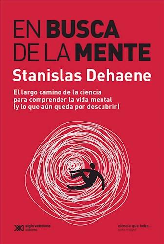 E-book En Busca De La Mente: El Largo Camino Para Comprender La Vida Mental (Y Lo Que Aún Queda Por Descubrir)