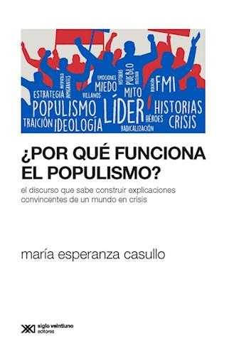 LIBRO POR QUE FUNCIONA EL POPULISMO