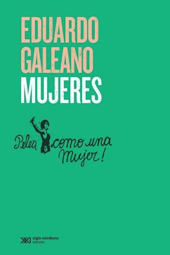 Mujeres por GALEANO EDUARDO - 9789876299152 - Cúspide Libros