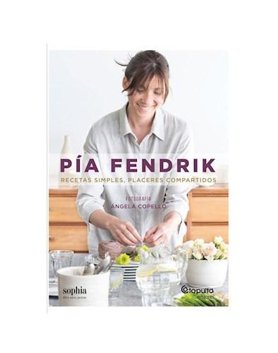Libro Pia Fendrik , Recetas Simples , Placeres Compartidos