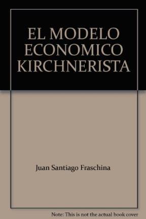 Libro El Modelo Economico Kirchnerista