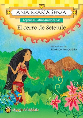 Papel CERRO DE SETETULE (COLECCION LEYENDAS LATINOAMERICANAS)