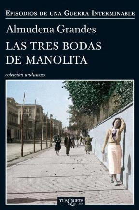 Papel TRES BODAS DE MANOLITA [EPISODIOS DE UNA GUERRA INTERMINABLE] (COLECCION ANDANZAS 730/3)