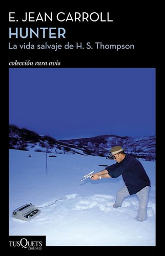 Papel HUNTER LA VIDA SALVAJE DE H S THOMPSON (COLECCION RARA AVIS)
