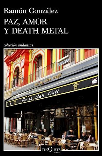 Papel PAZ AMOR Y DEATH METAL (COLECCION ANDANZAS 930)