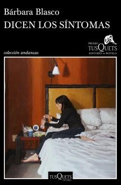 Papel DICEN LOS SINTOMAS (COLECCION ANDANZAS) [XVI PREMIO TUSQUETS EDITORES DE NOVELA 2020]