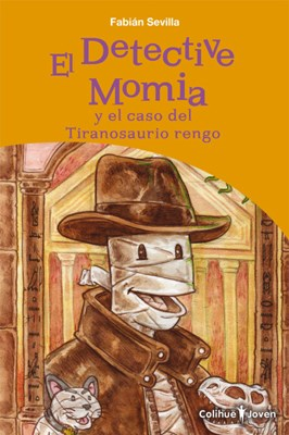 Libro El Detective Momia Y El Caso Del Tiranosaurio Rengo
