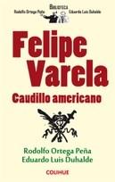 Libro Felipe Varela - Caudillo Americano
