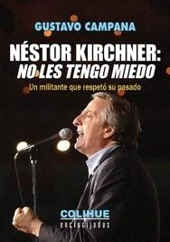 LIBRO NESTOR KIRCHNER NO LES TENGO MIEDO