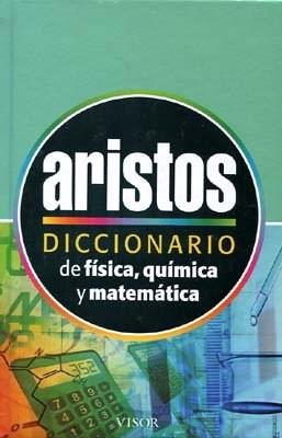 Libro Diccionario Aristos De Fisica  Quimica Y Matematica