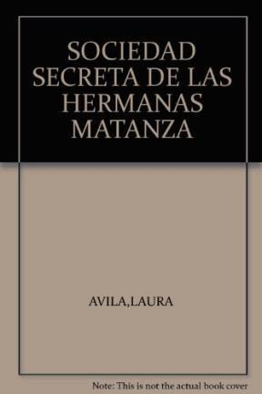 Papel Sociedad Secreta De Las Hermanas Matanza, La