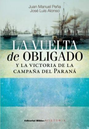 Libro La Vuelta De Obligado Y La Victoria De La Campaña Del Parana