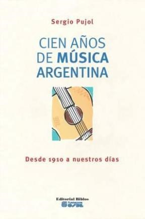 Libro Cien Años De Musica Argentina