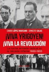 Libro Viva Yrigoyen! Viva La Revolucin! La Lucha Armada Radical, 1930-1933