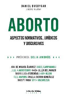 Libro Aborto . Aspectos Normativos , Juridicos Y Discursivos