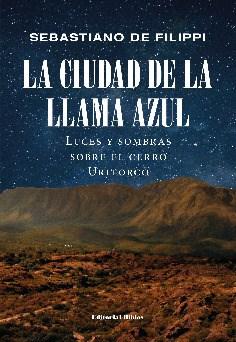 Libro La Ciudad De La Llama Azul . Luces Y Sombras Sobre El Cerro Uritorco