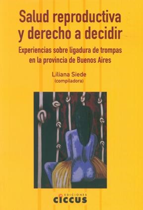 Libro Salud Reproductiva Y Derecho A Decidir
