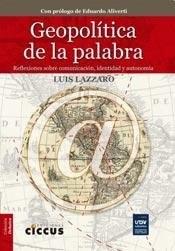Libro Geopolitica De La Palabra. Reflexiones Sobre Comunicacion, Identidad Y Auto