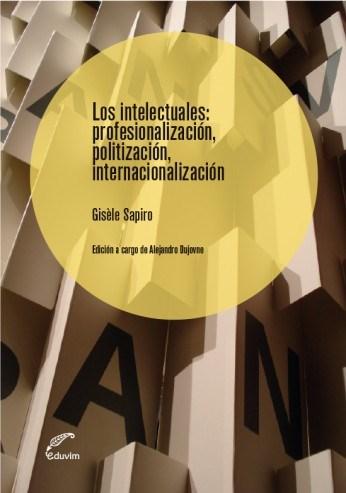 Papel LOS INTELECTUALES: PROFESIONALIZACION, POLITIZACION, INTERNACIONALIZACION