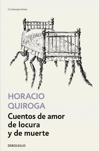 Libro Cuentos De Amor , De Locura Y De Muerte