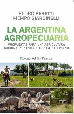 Argentina Agropecuaria  La  Propuestas Para Una Agricultura