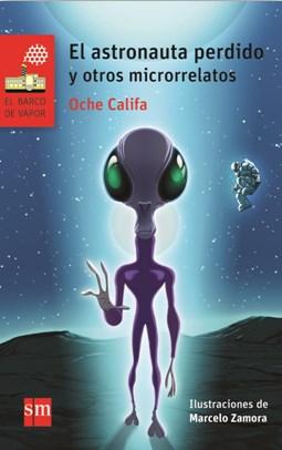 Libro El Astronauta Perdido Y Otros Microrrelatos