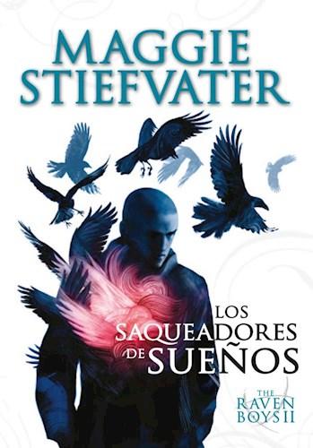 Libro Los Saqueadores De Sueños  ( Libro 2 De La Saga The Raven Boys )