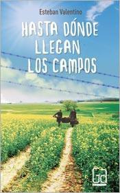 Libro Hasta Donde Llegan Los Campos