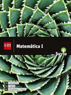 Papel MATEMATICA 1 S M SAVIA (7º CABA / 1º BUENOS AIRES / 7º-1º ES NACION) (NOVEDAD 2018)